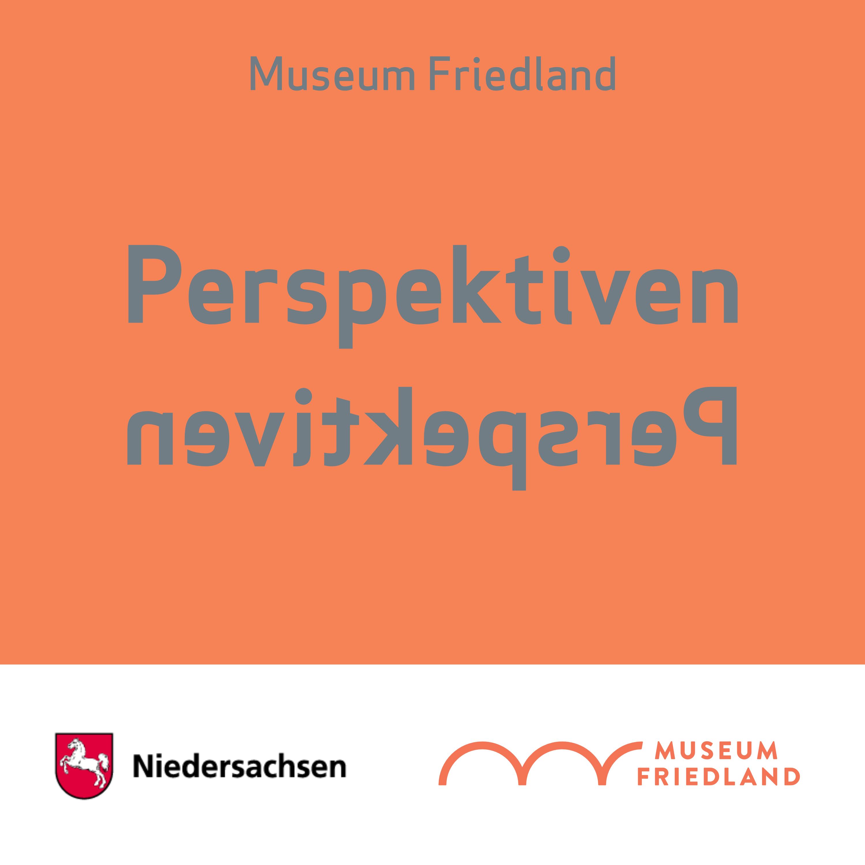 Museum Friedland - Perspektiven